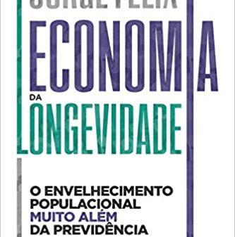 Economia da Longevidade - Jorge Félix