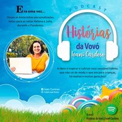 Ivani Cardoso - podcast HIstórias da Vovó